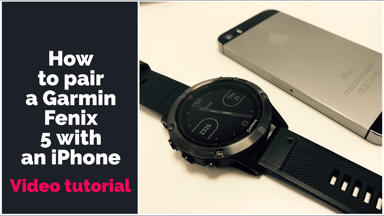 How to pair a Garmin Fenix 5 with a iPhone running iOS