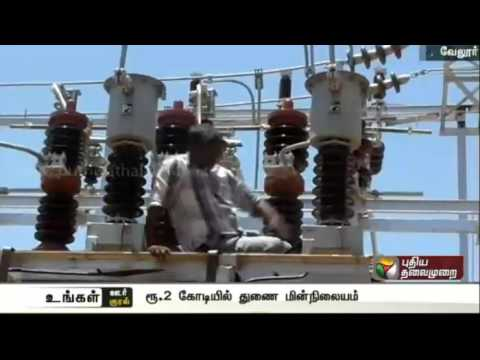 Two crore worth power station was constructed  in Gudiyatham, Vellore and for nearby villages