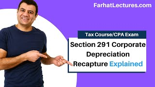 Section 291 Corporate Depreciation Recapture | Corporate Income Tax | CPA REG | Ch 17 P 6