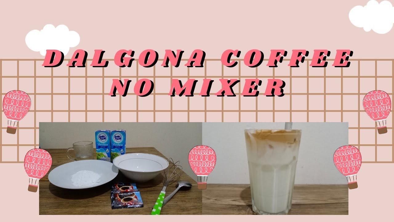 CARA MEMBUAT DALGONA COFFEE NO MIXER || SALWA FEBRIANI ...