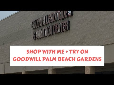 Shop With Me + Try On: Goodwill Palm Beach Gardens