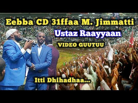 Eebba CD Lakk.31ffaa Ustaz Raayyaa Abbaa Maccaa fi Simannaa Ustaz Ahmaddiin Jabalii Magaala Jimmatti