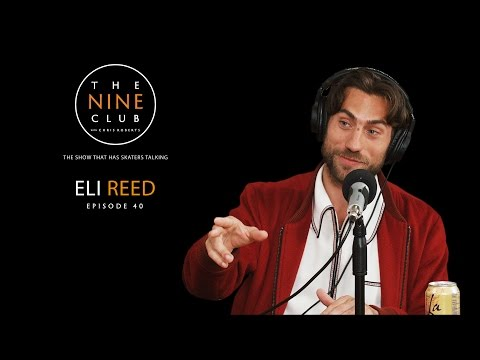 Eli Reed | The Nine Club With Chris Roberts - Episode 40
