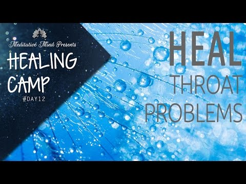 Healing Music for Throat Problems | Sound + Color Therapy | Healing Camp Day #12
