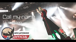 NEO JAPONISM / Call my name [Live Video]