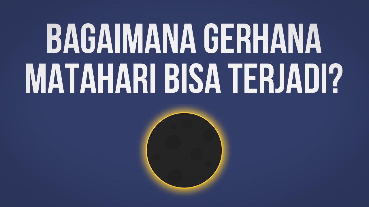 Bagaimana Gerhana Matahari Bisa Terjadi?