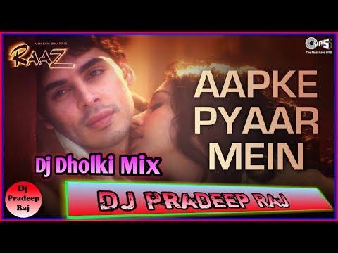 Aapke Pyaar Mein_raaz 2002_ Dj Hard Dholki Mix  Dj Pardeep Raj  Dj Pradeep Official Mix