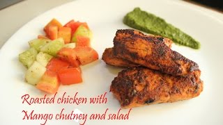 Roasted chicken Recipe with Mango chutney and salad