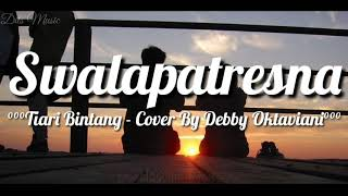 Lirik Lagu Swalapatresna - Tiari Bintang (Cover By Debby Oktaviani)