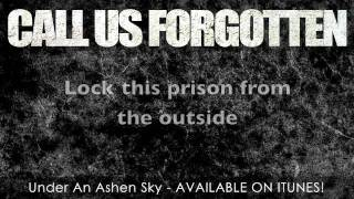 Call Us Forgotten - Under An Ashen Sky Lyrics