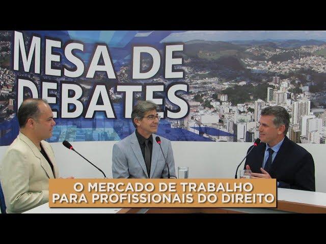 MERCADO DE TRABALHO PARA ADVOGADOS | MESA DE DEBATES 20.08