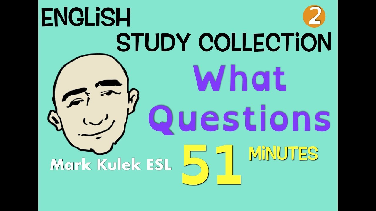 What Questions - English Study Collection #2 | Mark Kulek - ESL