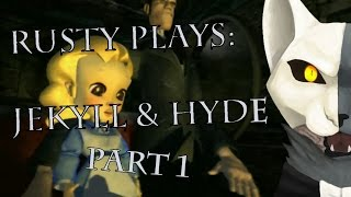 Rusty and Sister Play Jekyll & Hyde Part 1