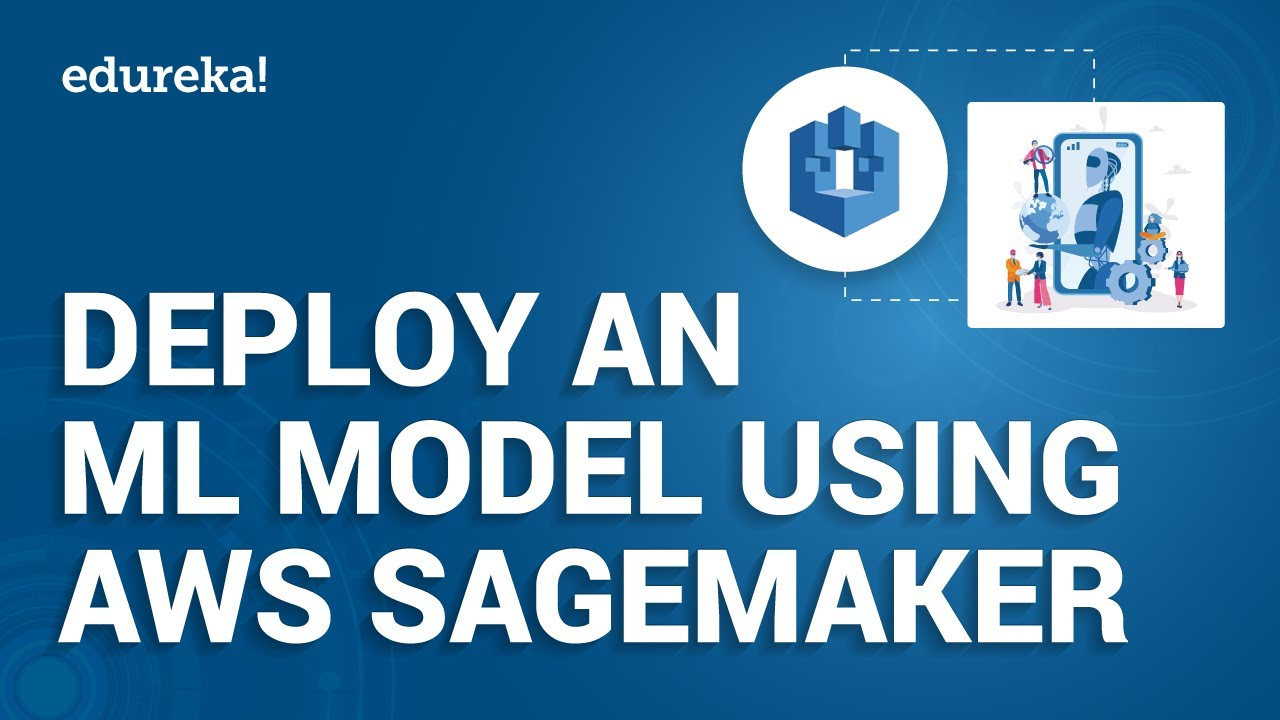 Deploy an ML Model Using Amazon SageMaker | AWS Machine Learning | AWS Training