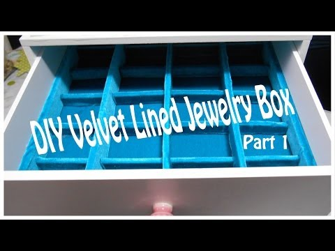 DIY Customized Jewelry Box (Part 1)