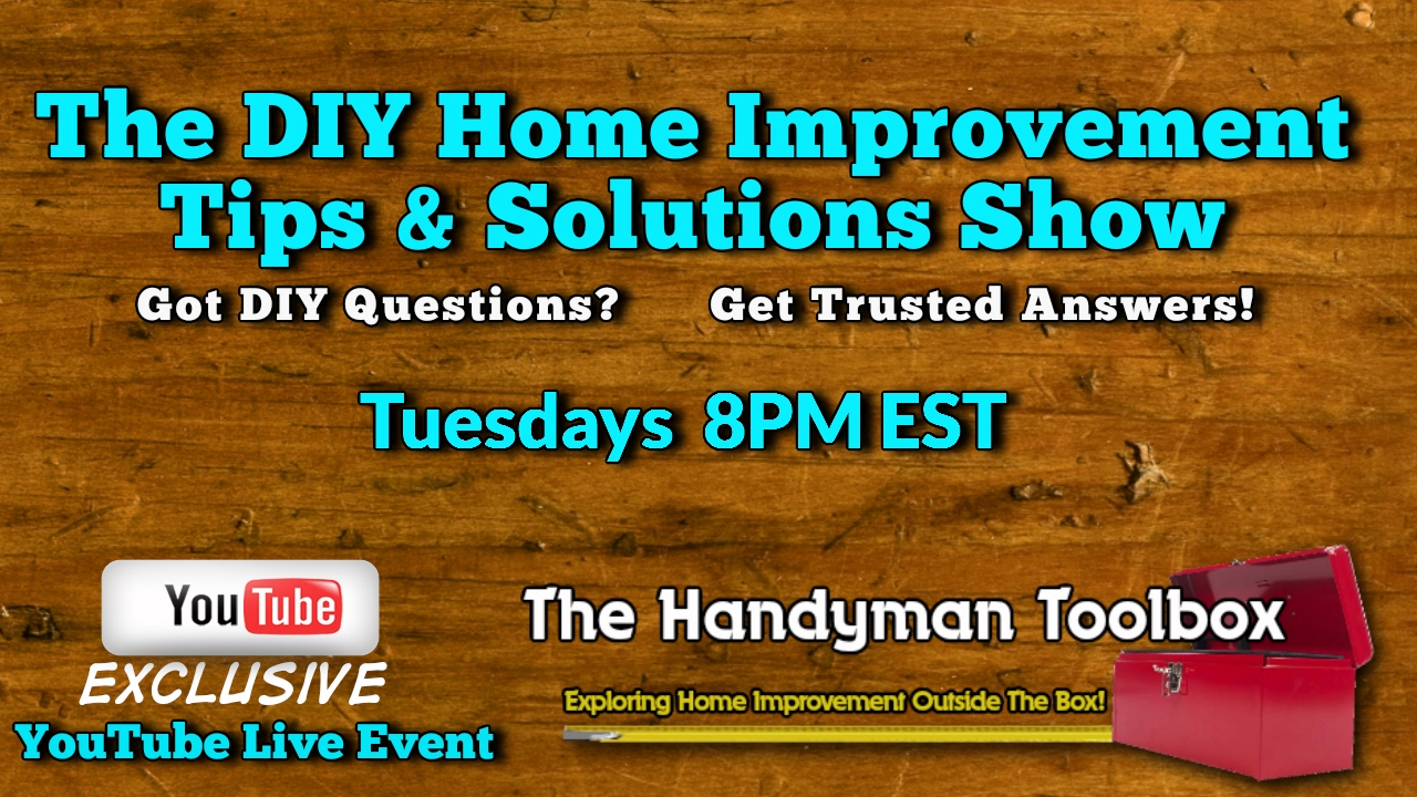 The Diy Home Improvement Tips Solutions Show Youtube Live Youtube