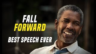 Denzel Washington - Fall Forward - One of The Best Motivatio...
