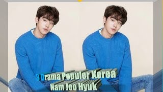 Video 3 Drama Populer korea diperankan oleh Nam Joo Hyuk download MP3, 3GP, MP4, WEBM, AVI, FLV Mei 2018