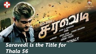 Saravedi is the title for Thala 56 | Thala Ajith | Siva | Shruti Haasan | Tamil Movie