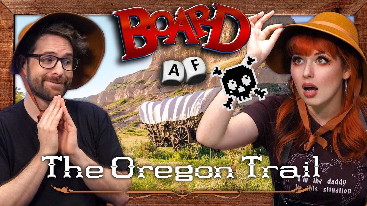Can We Survive The Oregon Trail? (Board AF)