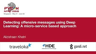 Detecting offensive messages using Deep Learning: A micro-service based approach - PyCon APAC 2018