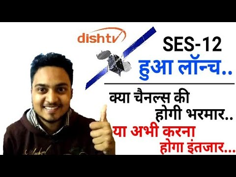 JG Exclusive: SES-12 @95* east Satellite Officially Launched | Dish TV | When New Channels Join ? |