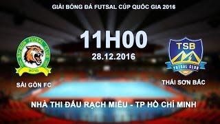 FULL | SÀI GÒN FC vs THÁI SƠN BẮC | GIẢI FUTSAL CÚP QUỐC GIA 2016