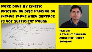 Work done by kinetic friction on disc placing on incline plane when surface is not sufficient rough