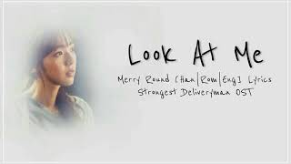 Merry Round — Look At Me [Rom|Eng] Lyrics Strongest Deliveryman OST Part9
