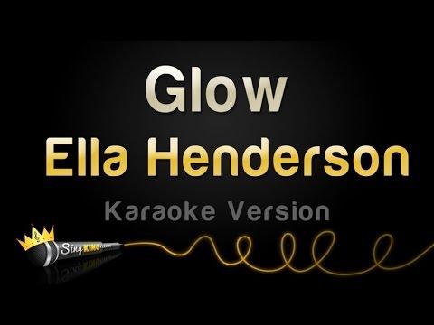 Ella Henderson - Glow (Karaoke Version)