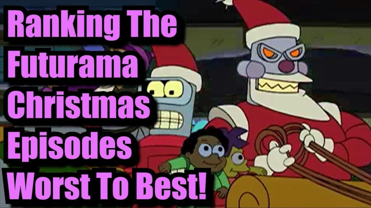 Futurama Christmas Episodes.Ranking The Futurama Christmas Episodes Worst To Best