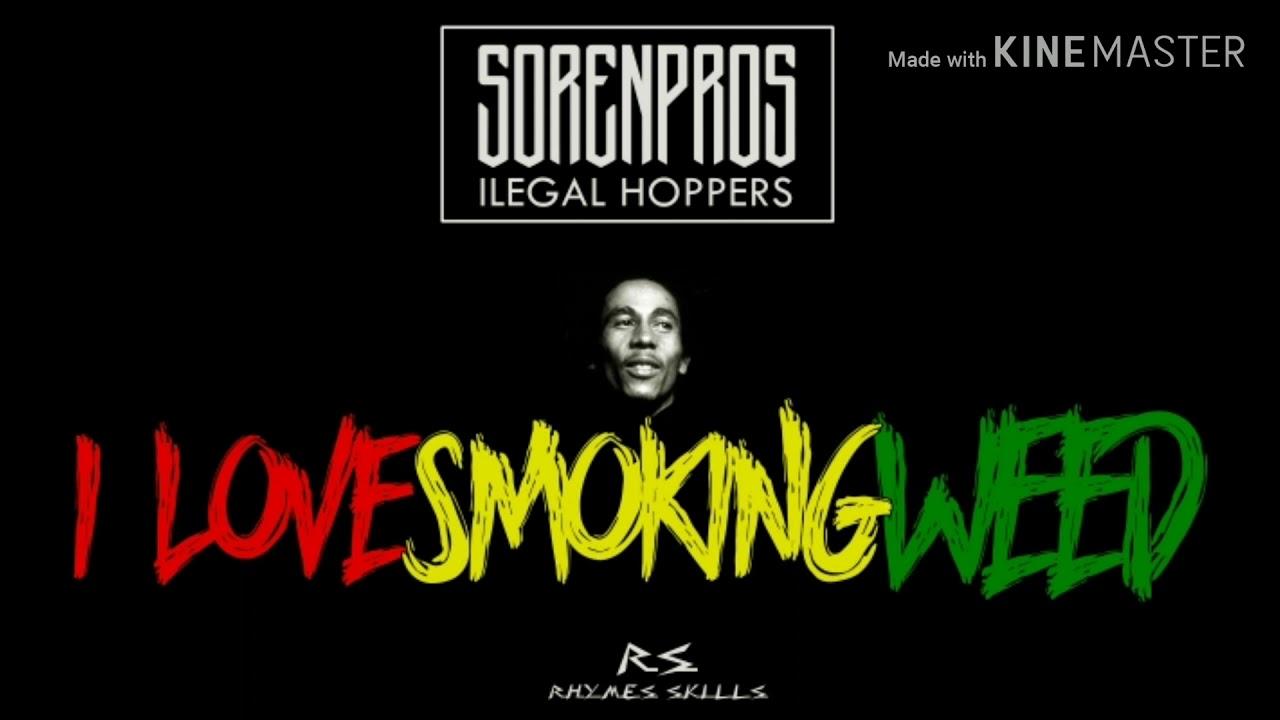 I LOVE SMOKING WEED 🔥🍀😎 SORENPROS IH - YouTube
