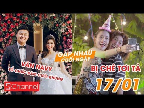 Vân Navy tổ chức đám cưới khủng ở Sài Gòn | Việt Nam vẫn có nguy cơ bị loại - GNCN 17/1