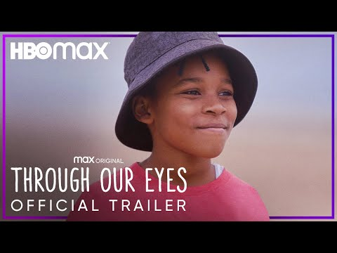 Through Our Eyes   Official Trailer   HBO Max