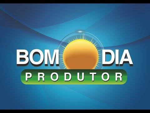 Bom Dia Produtor | 09/02/2018