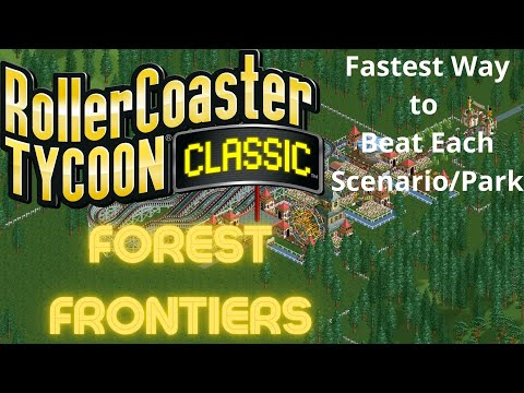 Roller Coaster Tycoon Classic | Forest Frontiers | Fastest way to beat each scenarios and parks. |
