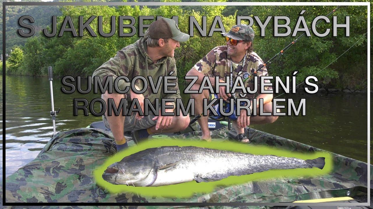 S Jakubem na rybách - Sumcové zahájení s Romanem Kuřilem