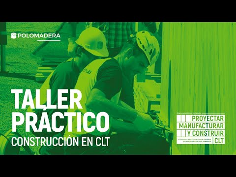 TALLER PRACTICO Proyectar, Manufacturar  Y Construir - CLT