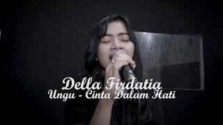 Cinta Dalam Hati - Della Firdatia ( Live Cover) mp3