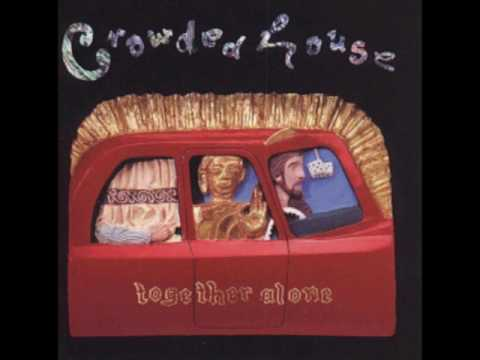 Together Alone by Crowded House 1993