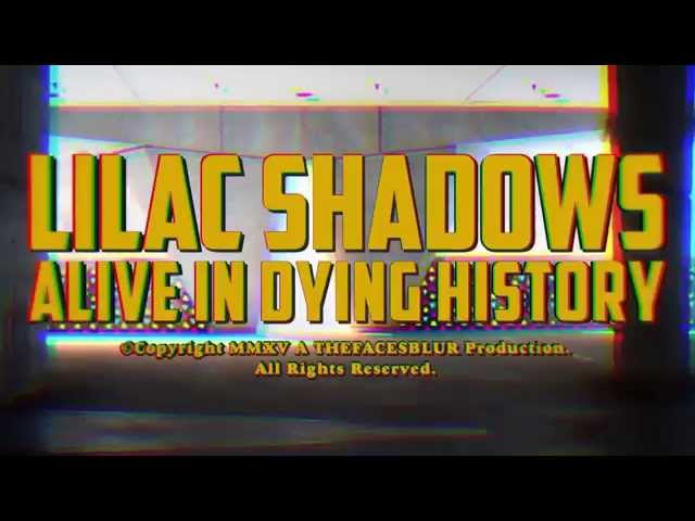 """Lilac Shadows, """"Alive In Dying History"""""""