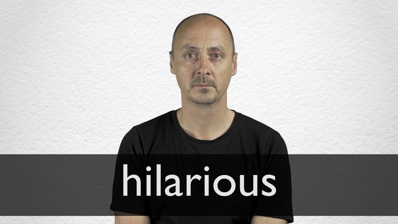 Hilarious definition and meaning   Collins English Dictionary