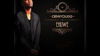 Denny Dugg - Ehuwe