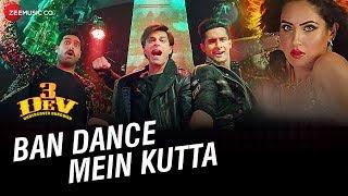 Ban Dance Mein Kutta | 3 Dev |Karan Singh Grover, Ravi Dubey, Kunaal Roy Kapur |Divya K, Uvie, Shivi