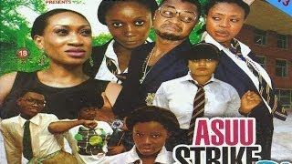 Asuu Strike 2 - Nollywood Movies 2013