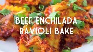 Beef Enchilada Ravioli Bake