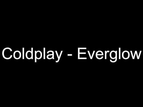 Coldplay — Everglow New Version, Single Version  Chris Martin Lyrics  Lyric