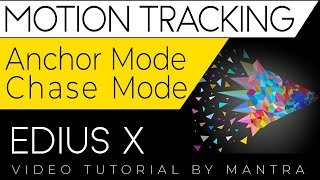 EDIUS X 10 Motion Tracking New Feature : Anchor Mode and Chase Mode | Mantra Adcom