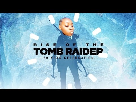 LARA CROFT GOT SOME MOVES | Rise Of The Tomb Raider 20 Year Celebration 🍾 |