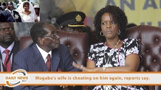 Mugabe's wife is cheating on him again.
